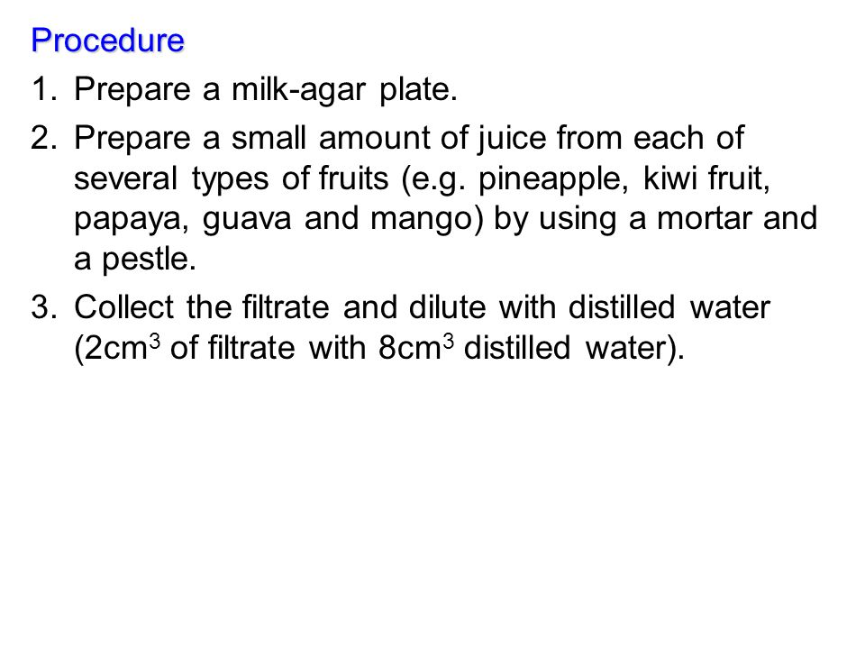 Procedure Prepare a milk-agar plate.