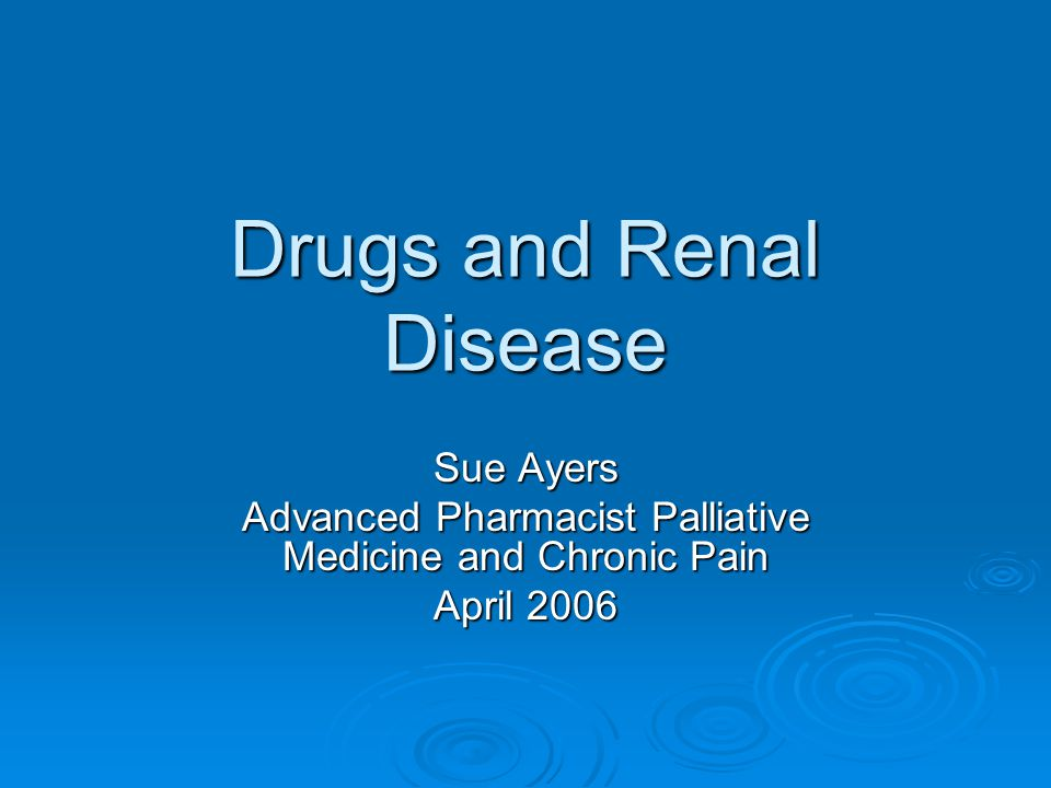 Drugs and Renal Disease