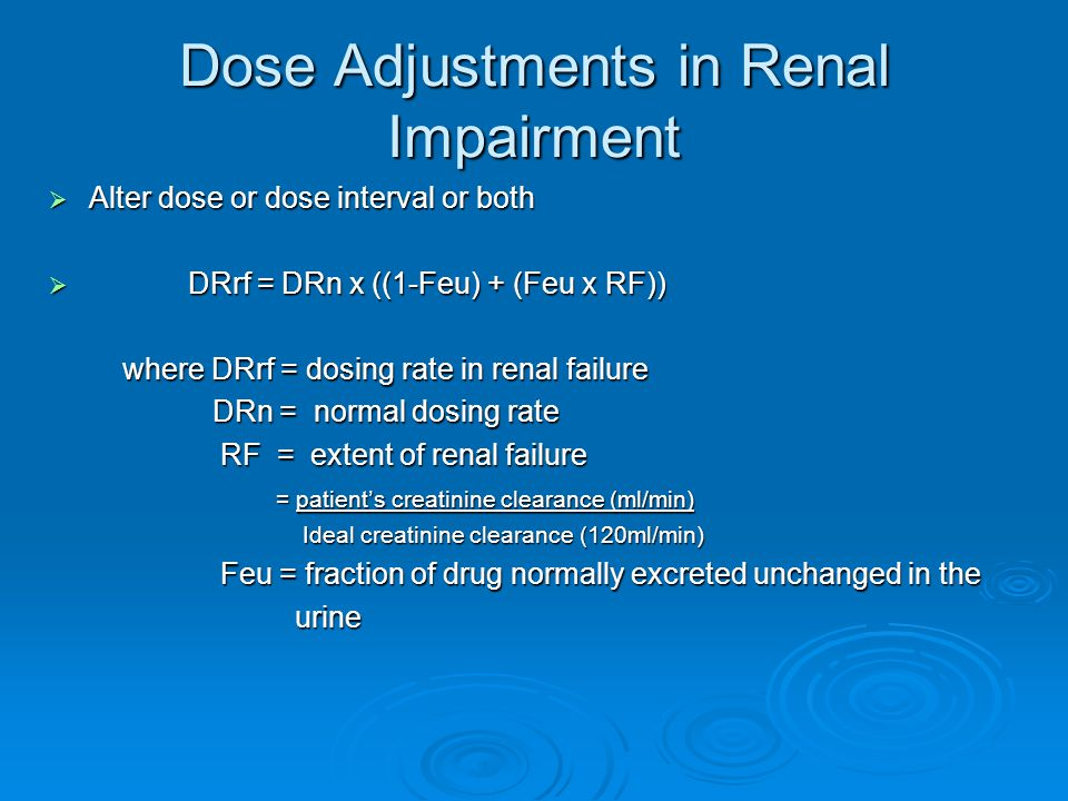 Dose Adjustments in Renal Impairment