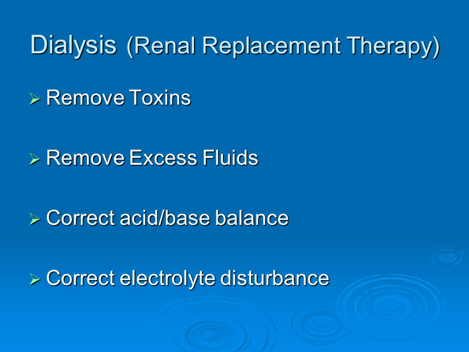 Dialysis (Renal Replacement Therapy)