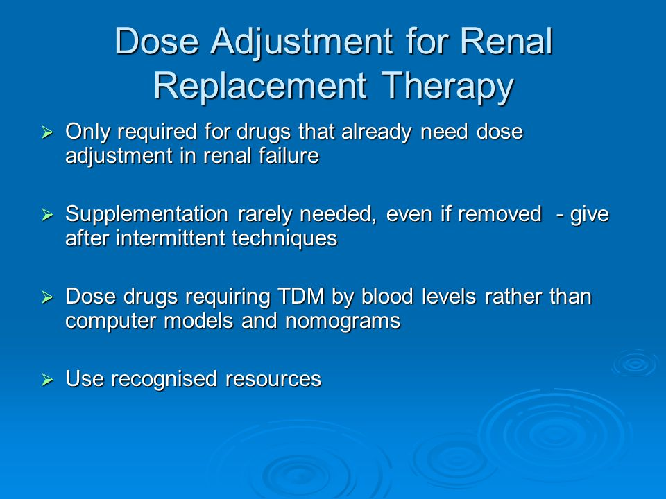 Dose Adjustment for Renal Replacement Therapy