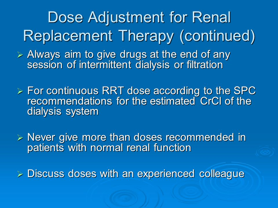 Dose Adjustment for Renal Replacement Therapy (continued)