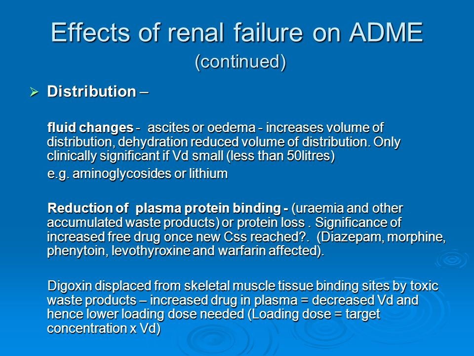 Effects of renal failure on ADME (continued)
