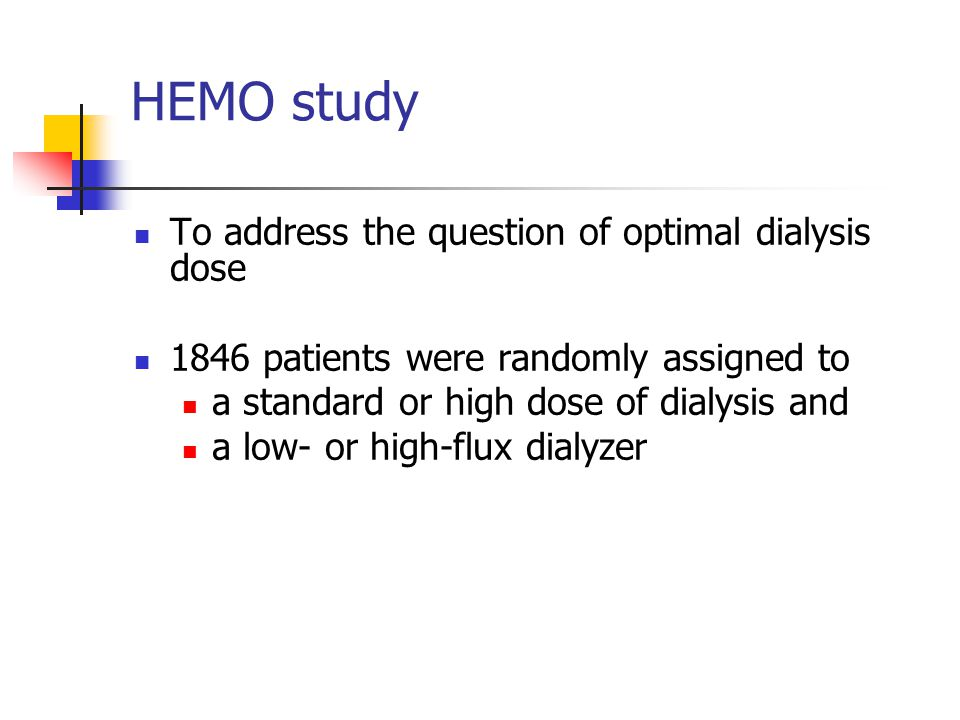 HEMO study To address the question of optimal dialysis dose