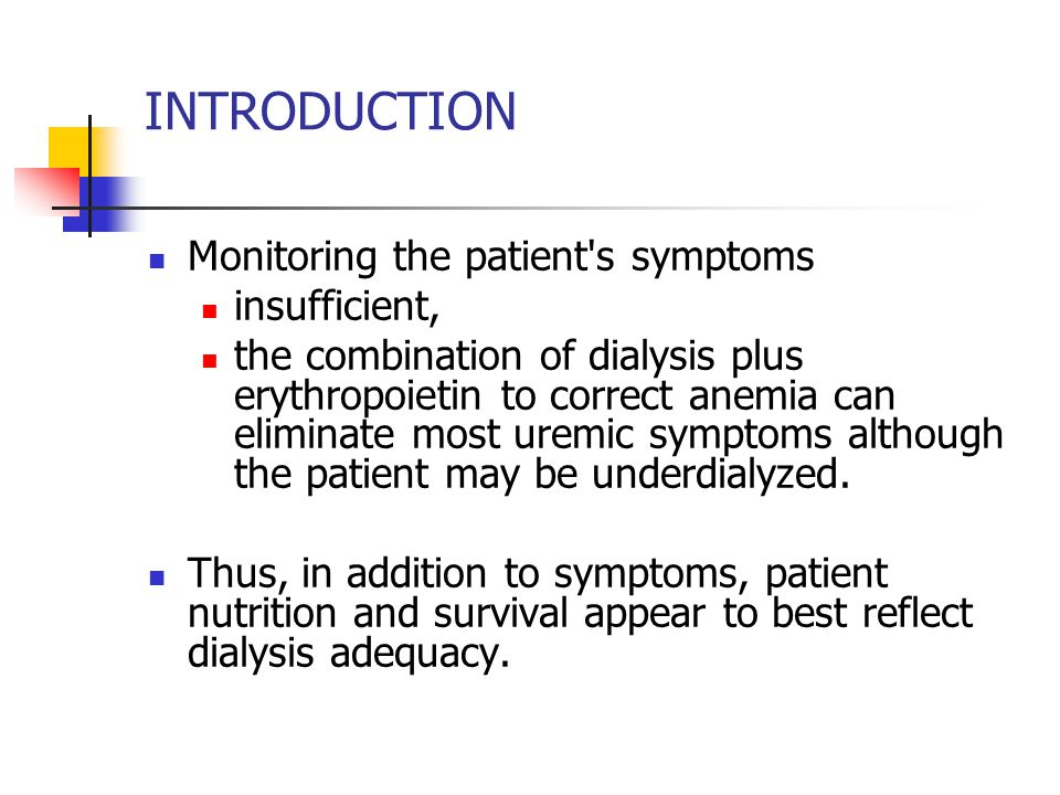 INTRODUCTION Monitoring the patient s symptoms insufficient,
