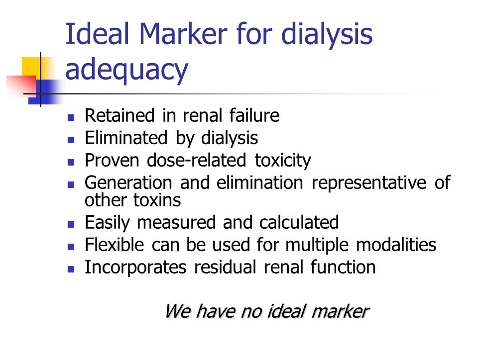 Ideal Marker for dialysis adequacy