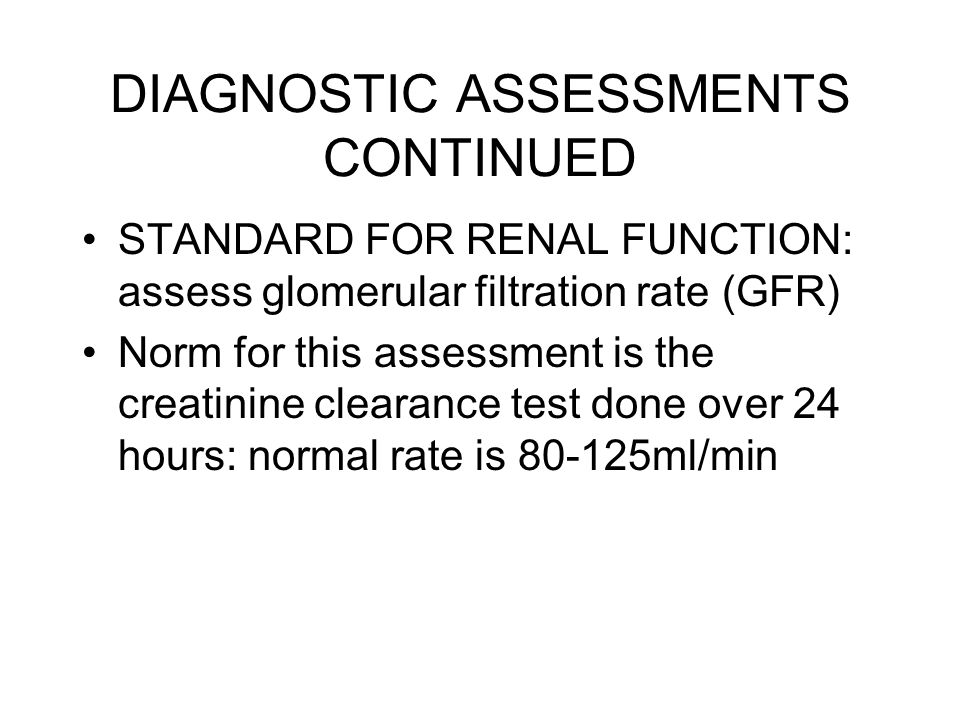 DIAGNOSTIC ASSESSMENTS CONTINUED