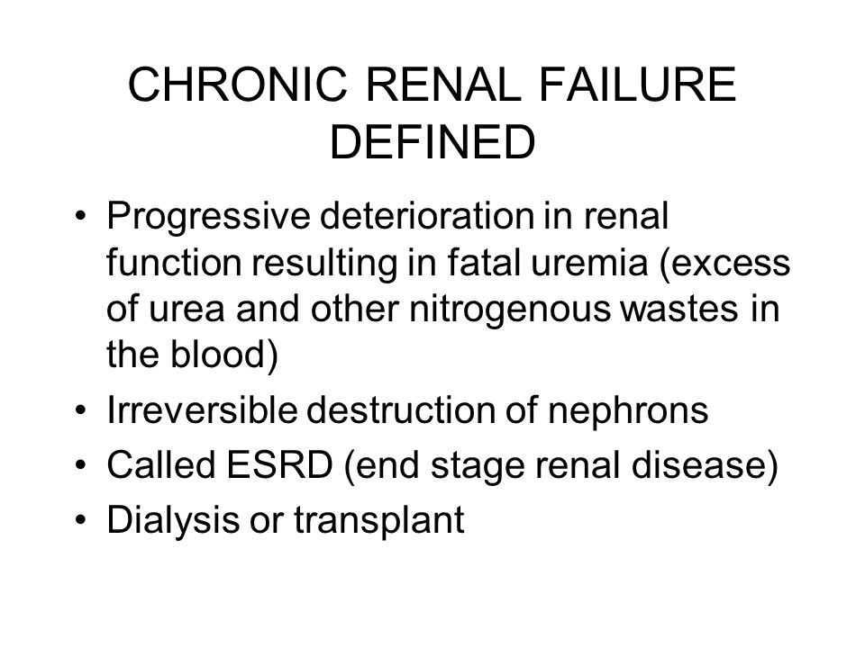 CHRONIC RENAL FAILURE DEFINED