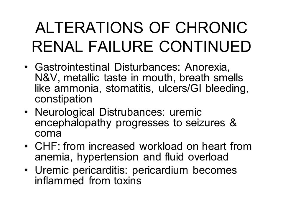 ALTERATIONS OF CHRONIC RENAL FAILURE CONTINUED