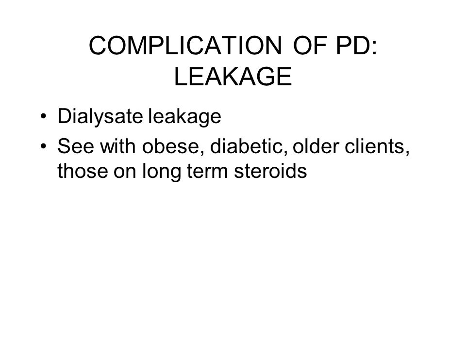 COMPLICATION OF PD: LEAKAGE