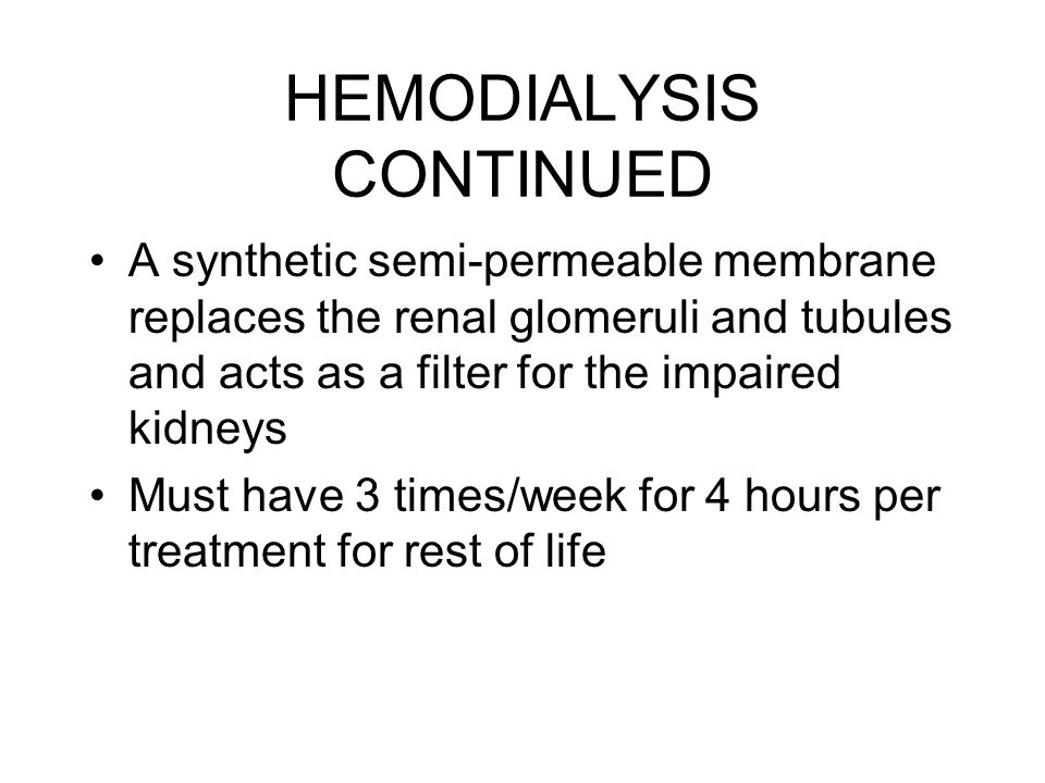 HEMODIALYSIS CONTINUED