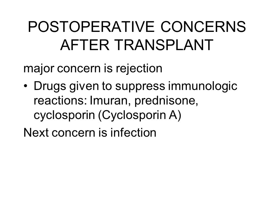 POSTOPERATIVE CONCERNS AFTER TRANSPLANT
