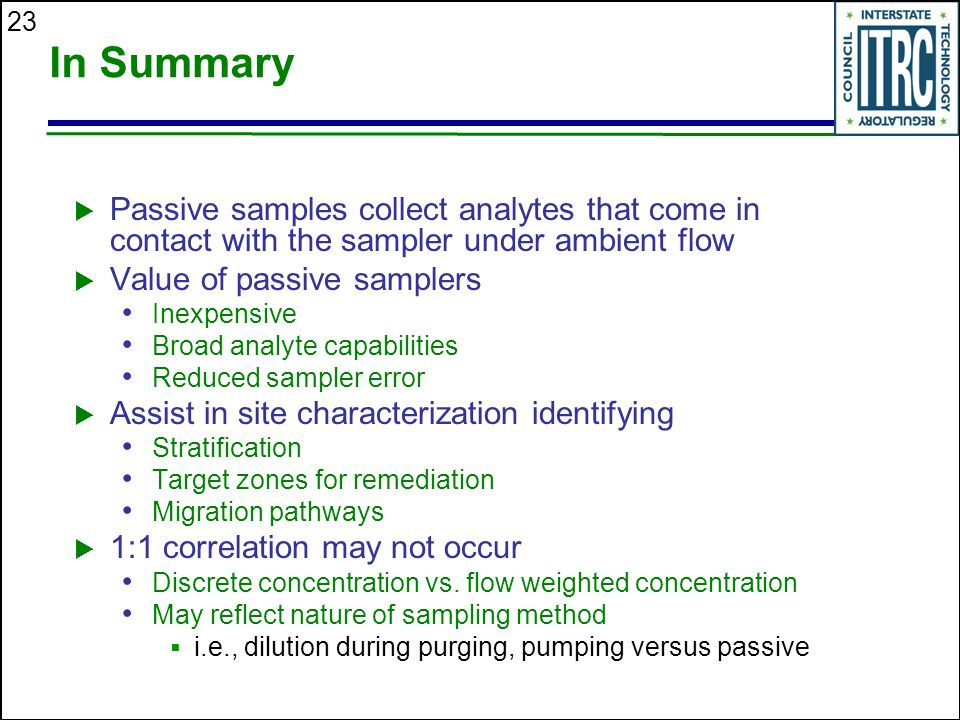 In Summary Passive samples collect analytes that come in contact with the sampler under ambient flow.