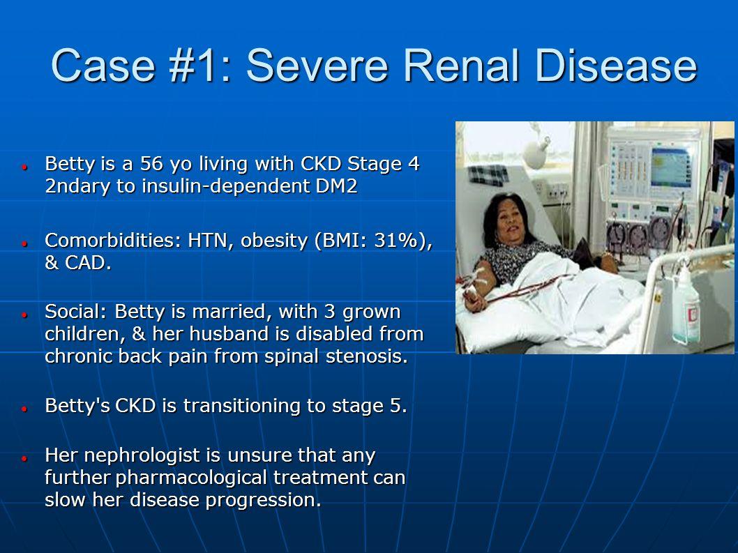 Case #1: Severe Renal Disease