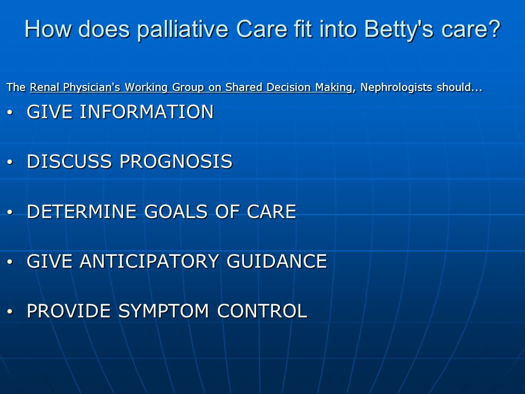 How does palliative Care fit into Betty s care