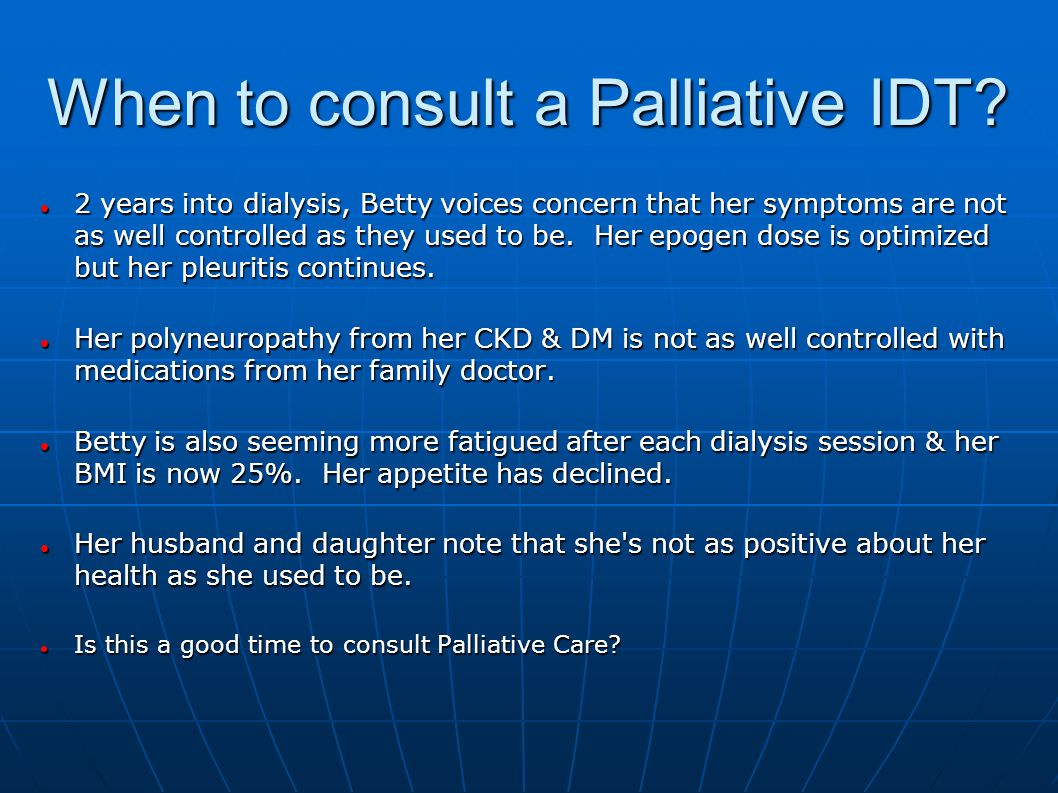 When to consult a Palliative IDT