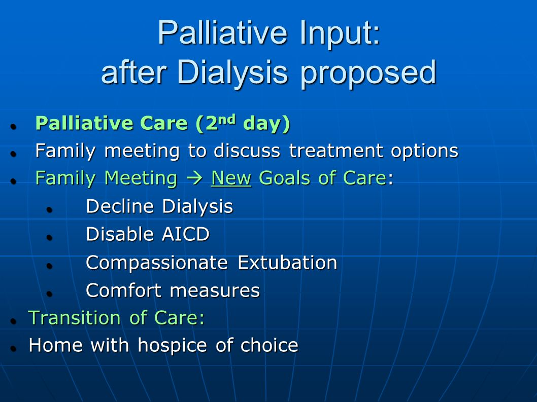 Palliative Input: after Dialysis proposed