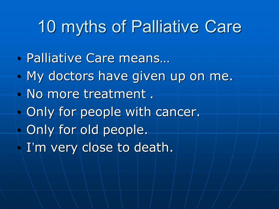 10 myths of Palliative Care