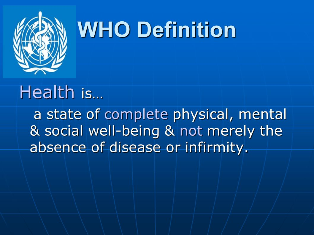 WHO Definition Health is…