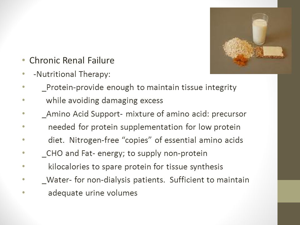 Chronic Renal Failure -Nutritional Therapy:
