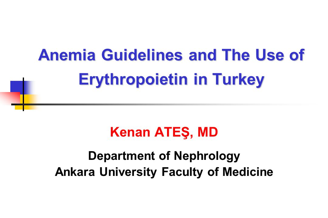 Anemia Guidelines and The Use of Erythropoietin in Turkey