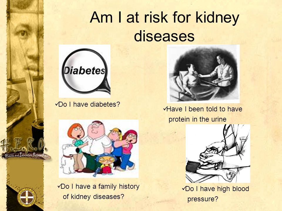 Am I at risk for kidney diseases