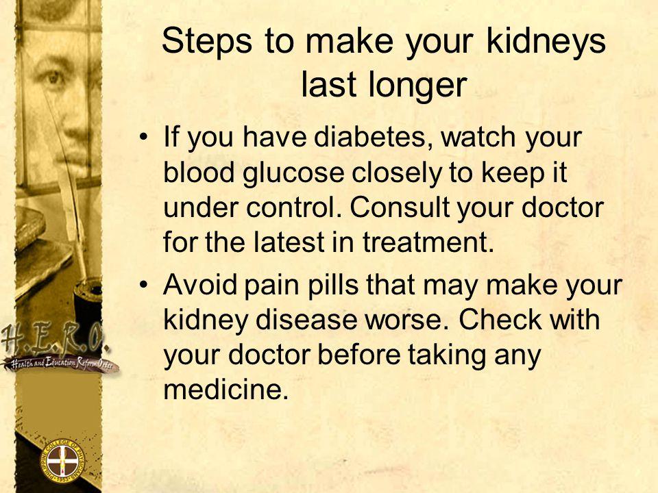 Steps to make your kidneys last longer