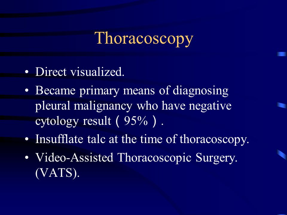 Thoracoscopy Direct visualized.