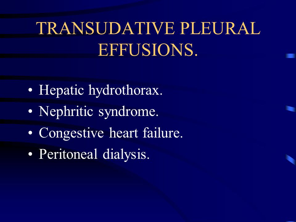 TRANSUDATIVE PLEURAL EFFUSIONS.