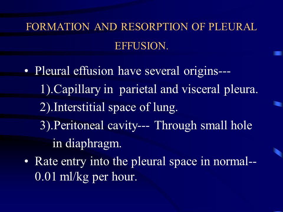 FORMATION AND RESORPTION OF PLEURAL EFFUSION.
