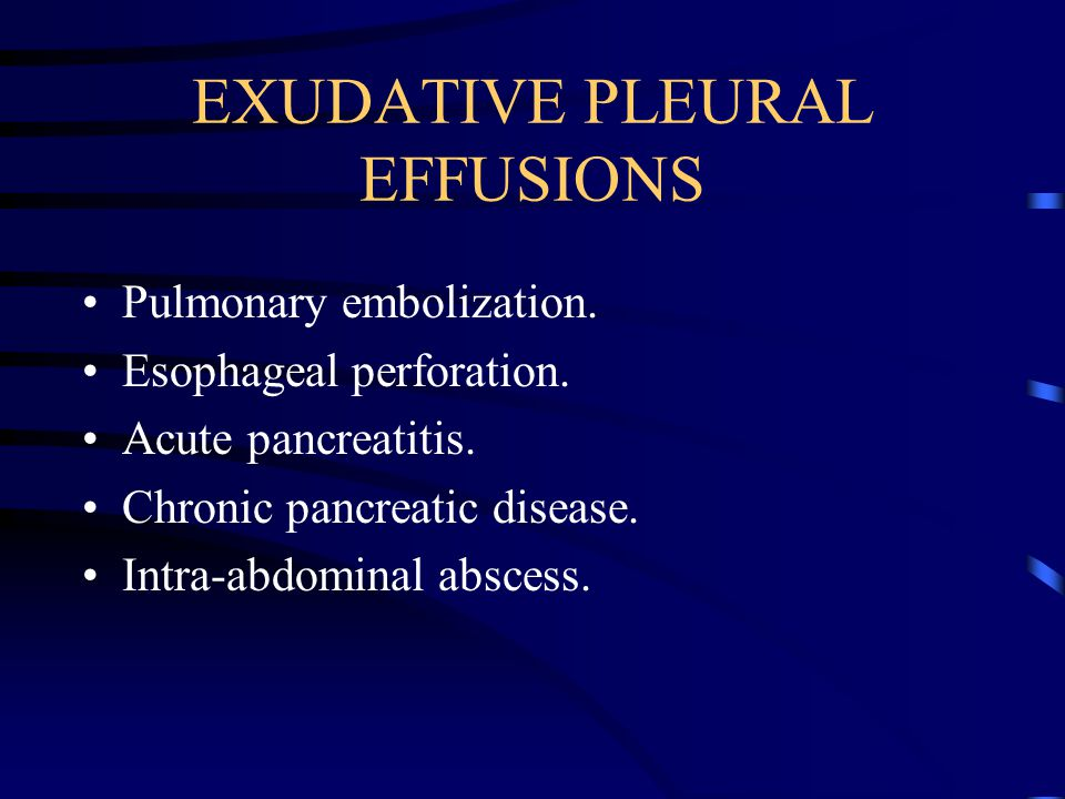 EXUDATIVE PLEURAL EFFUSIONS
