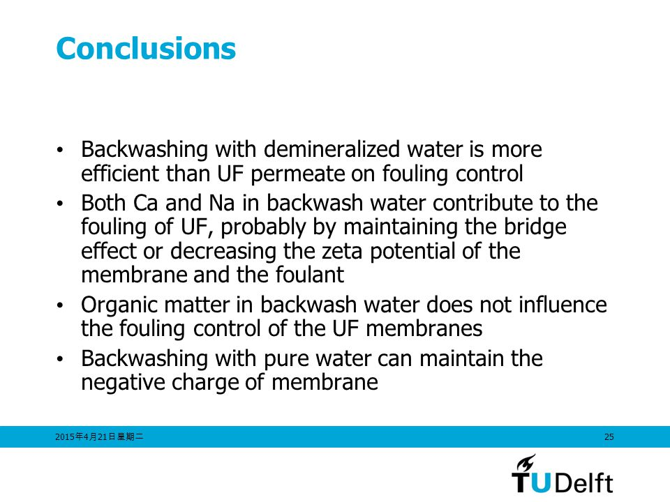 Conclusions Backwashing with demineralized water is more efficient than UF permeate on fouling control.