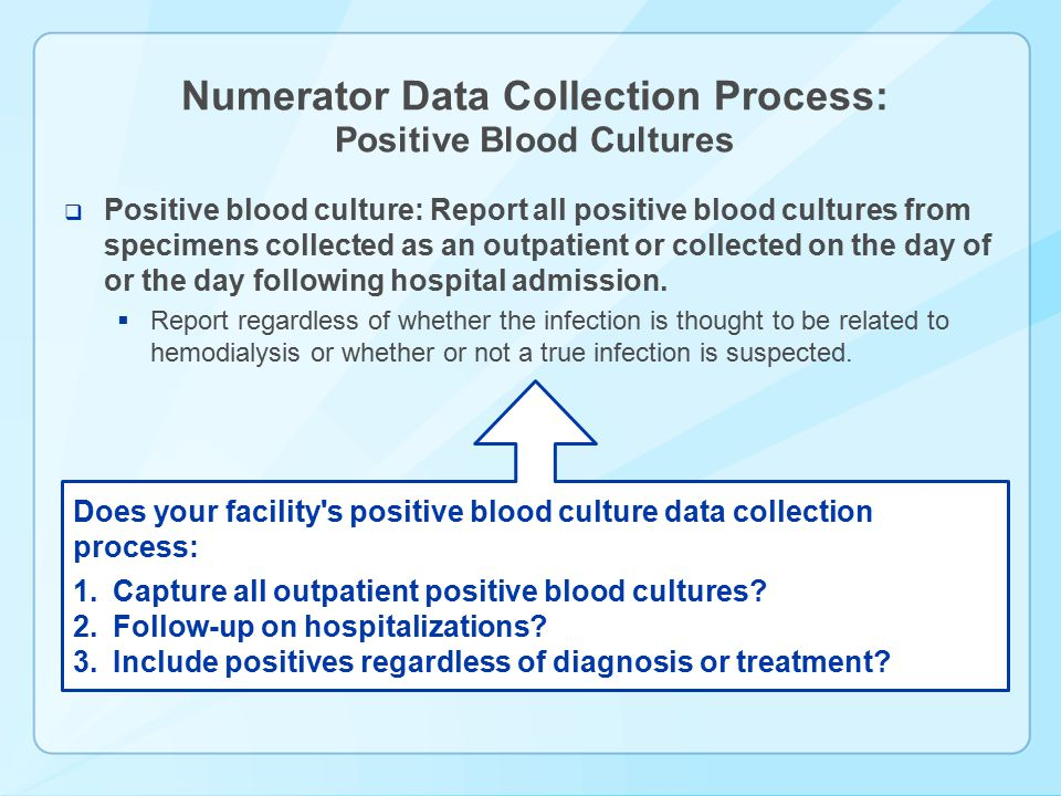 Numerator Data Collection Process: Positive Blood Cultures