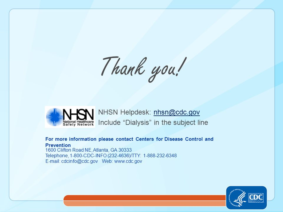 Thank you! NHSN Helpdesk: nhsn@cdc.gov