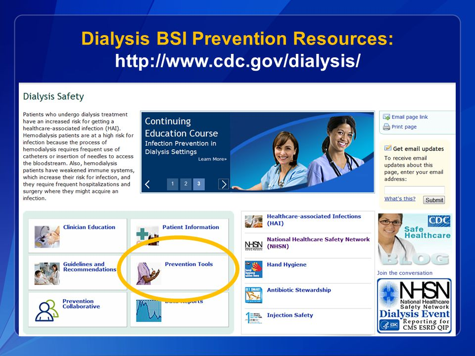 Dialysis BSI Prevention Resources: http://www.cdc.gov/dialysis/