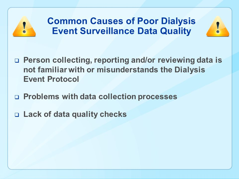 Common Causes of Poor Dialysis Event Surveillance Data Quality