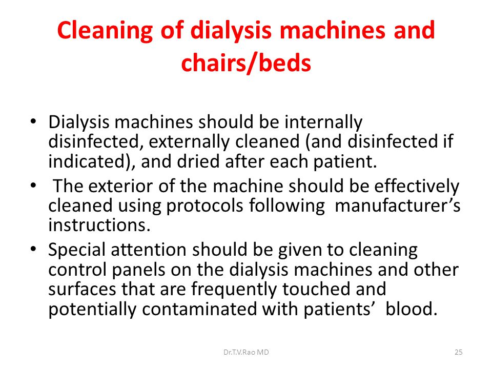 Cleaning of dialysis machines and chairs/beds