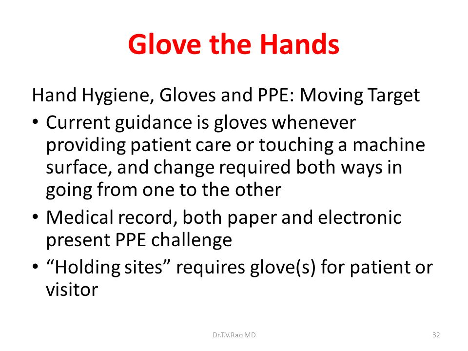 Glove the Hands Hand Hygiene, Gloves and PPE: Moving Target