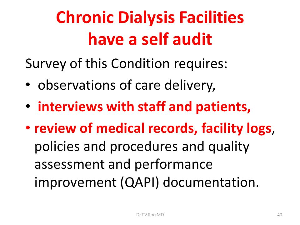 Chronic Dialysis Facilities have a self audit