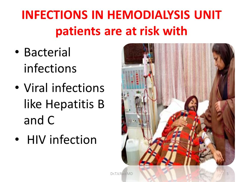 INFECTIONS IN HEMODIALYSIS UNIT patients are at risk with