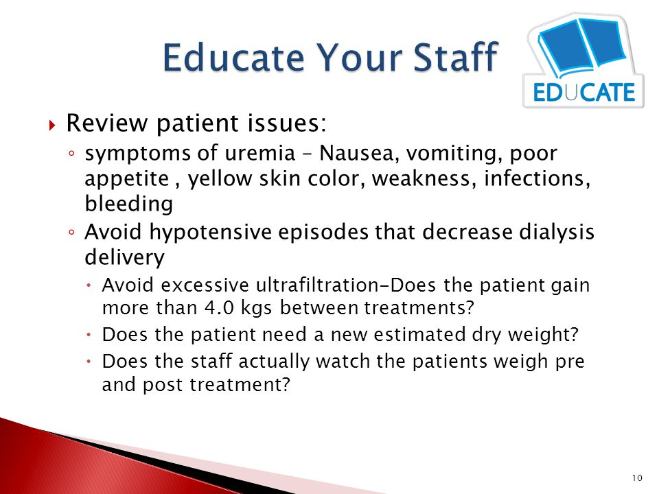 Educate Your Staff Review patient issues:
