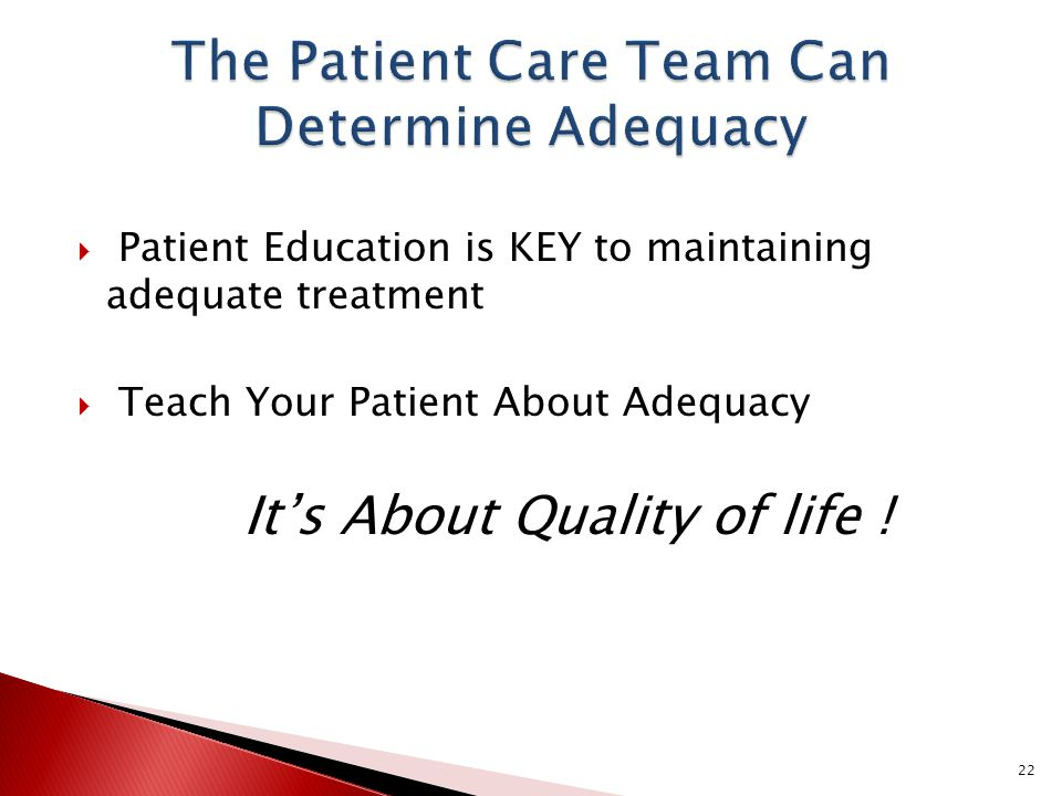 The Patient Care Team Can Determine Adequacy