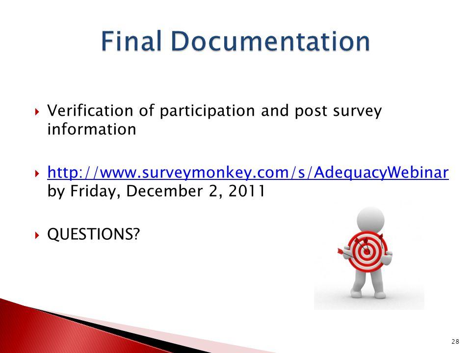 Final Documentation Verification of participation and post survey information.