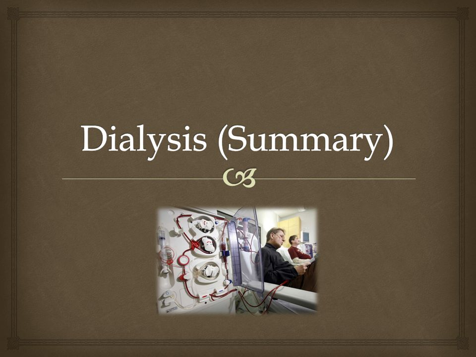 Dialysis (Summary)