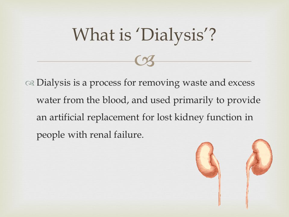 What is 'Dialysis'