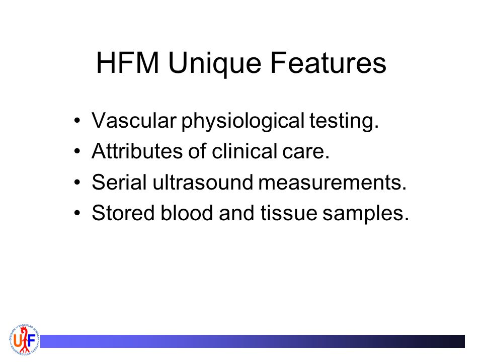 HFM Unique Features Vascular physiological testing.