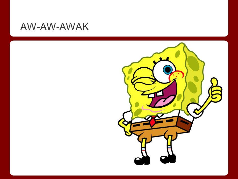 AW-AW-AWAK
