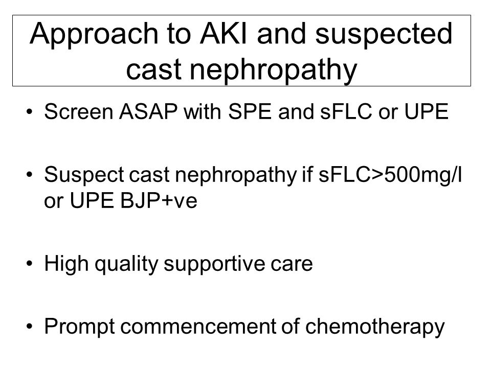 Approach to AKI and suspected cast nephropathy