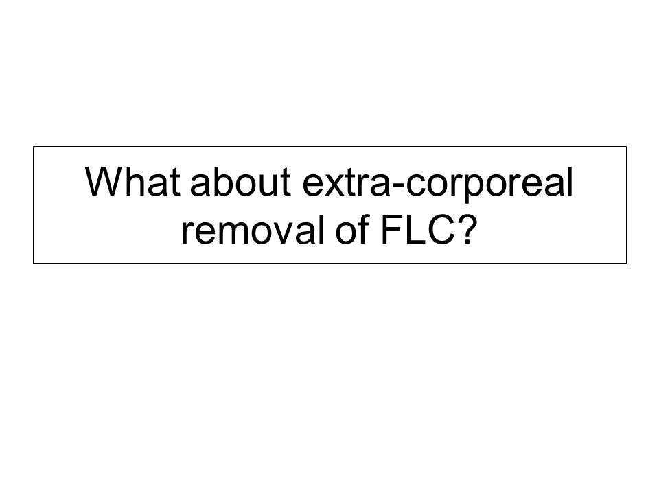 What about extra-corporeal removal of FLC