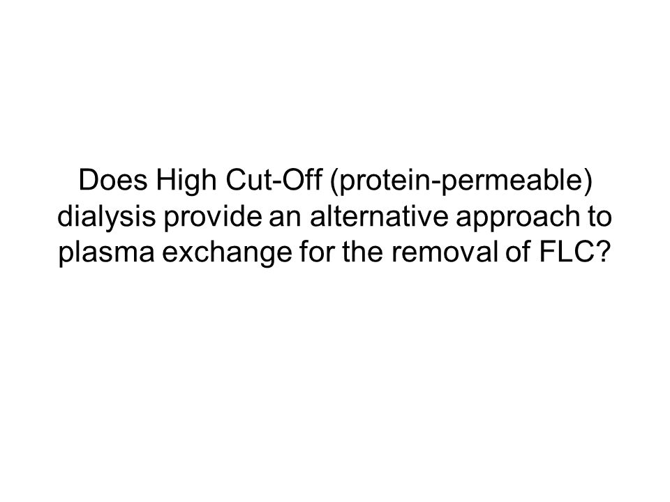Does High Cut-Off (protein-permeable) dialysis provide an alternative approach to plasma exchange for the removal of FLC